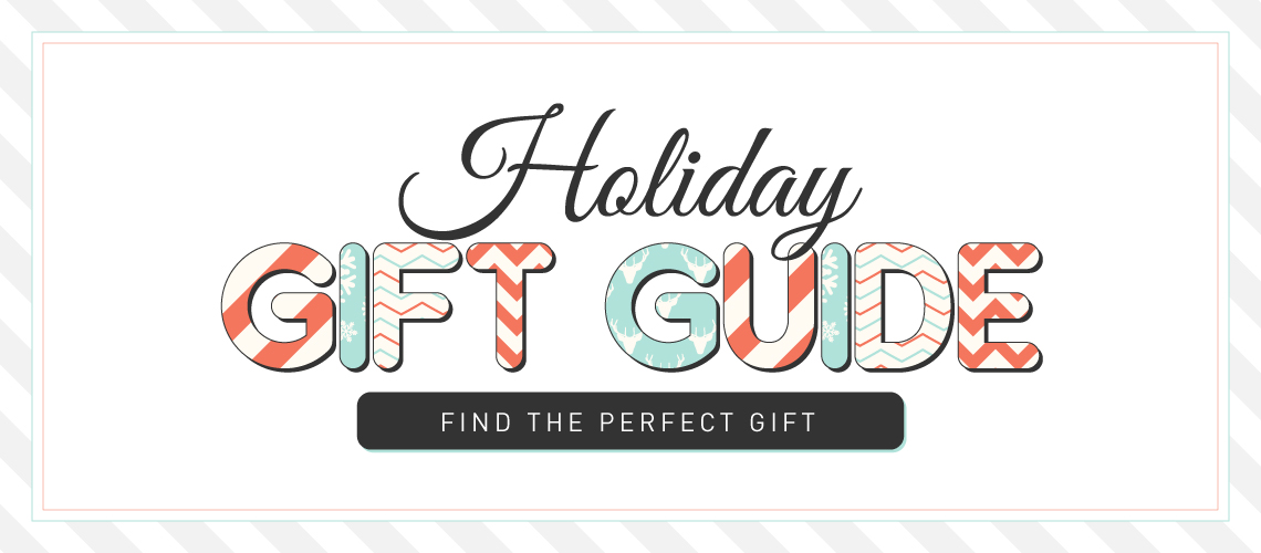 Holiday Gift Guide